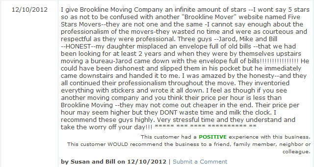 I give Brookline Moving Company an infinite amount of stars --I wont say 5 stars so as not to be confused with another